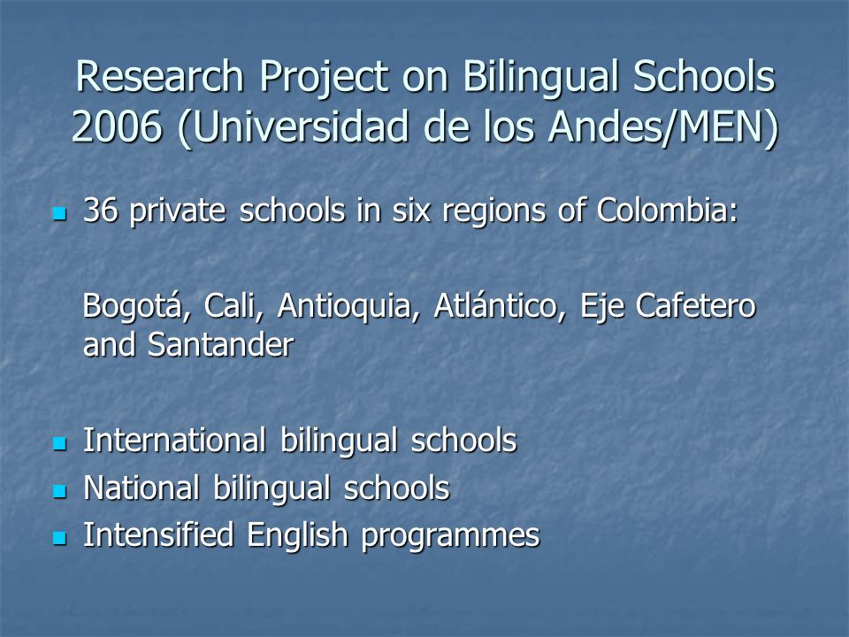 Research Project on Bilingual Schools 2006 (Universidad de los Andes/MEN)