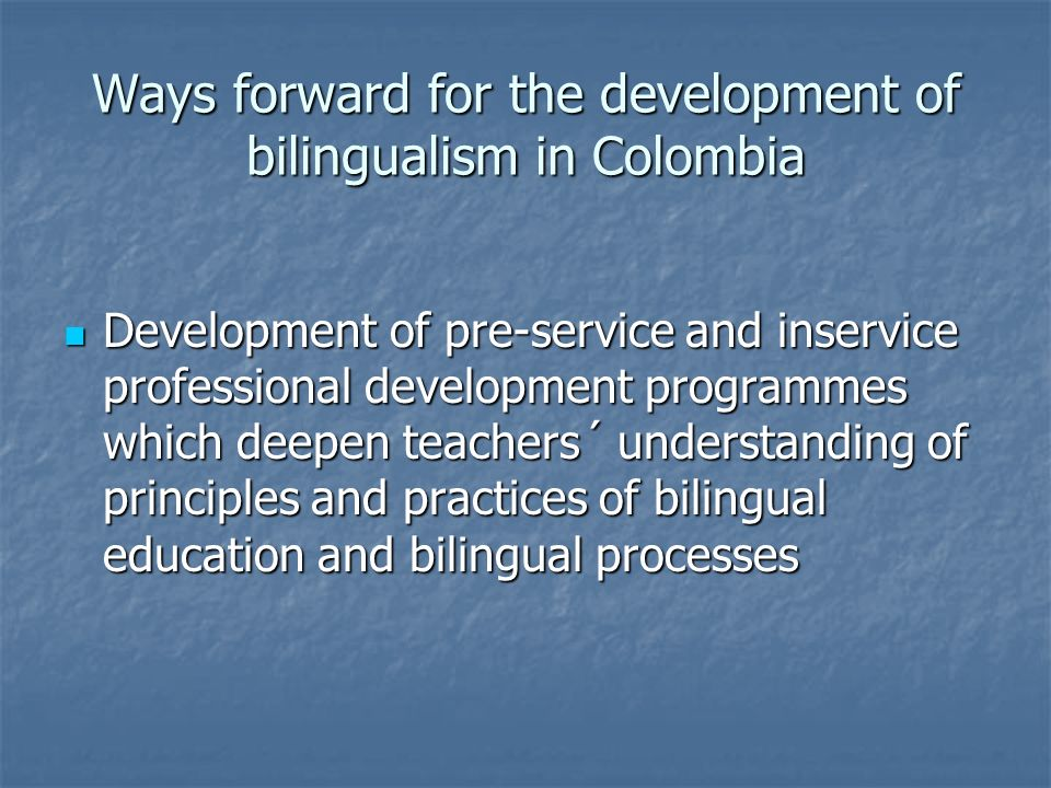 Ways forward for the development of bilingualism in Colombia