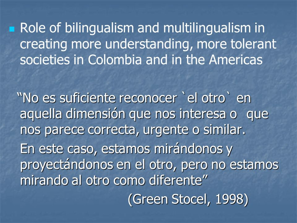 Role of bilingualism and multilingualism in creating more understanding, more tolerant societies in Colombia and in the Americas
