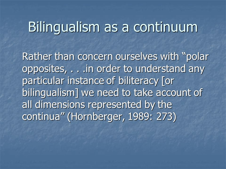 Bilingualism as a continuum