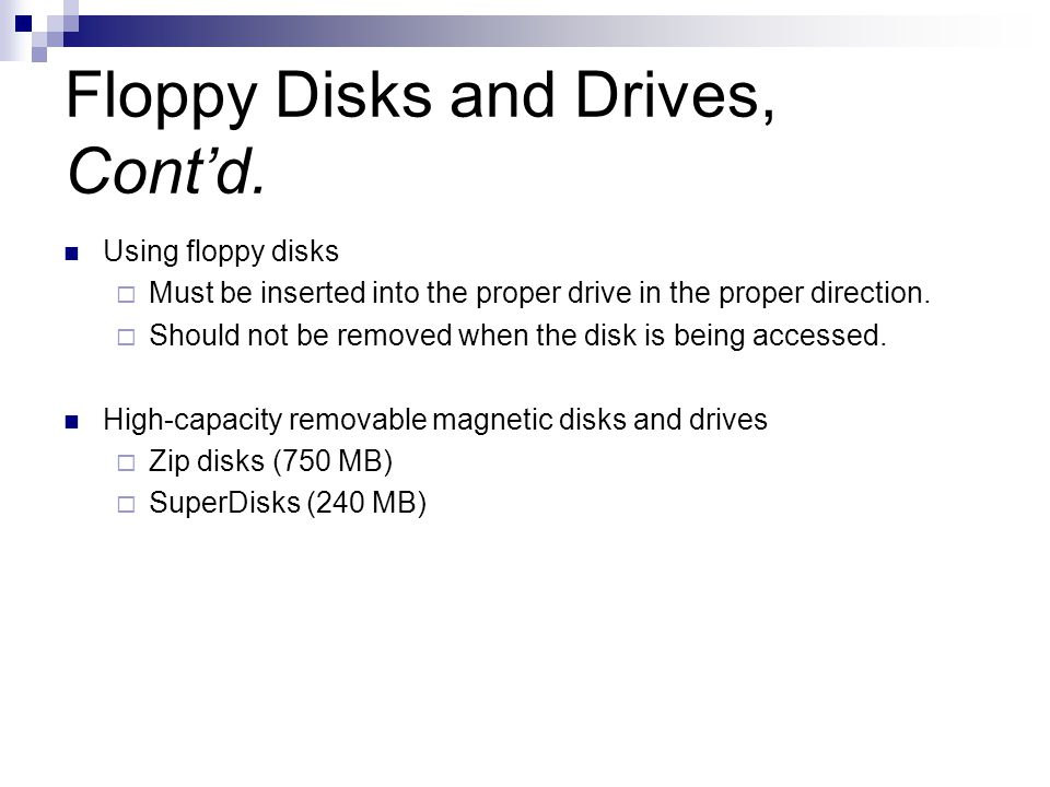 Floppy Disks and Drives, Cont'd.