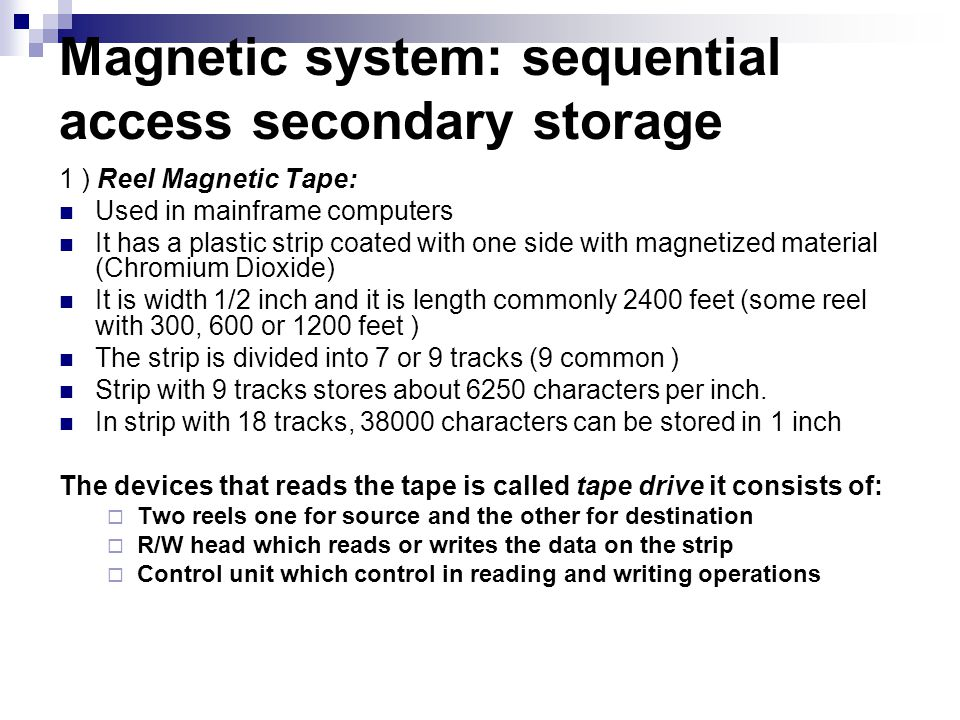 Magnetic system: sequential access secondary storage