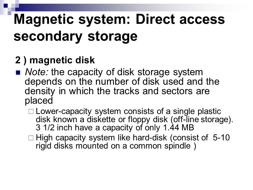 Magnetic system: Direct access secondary storage