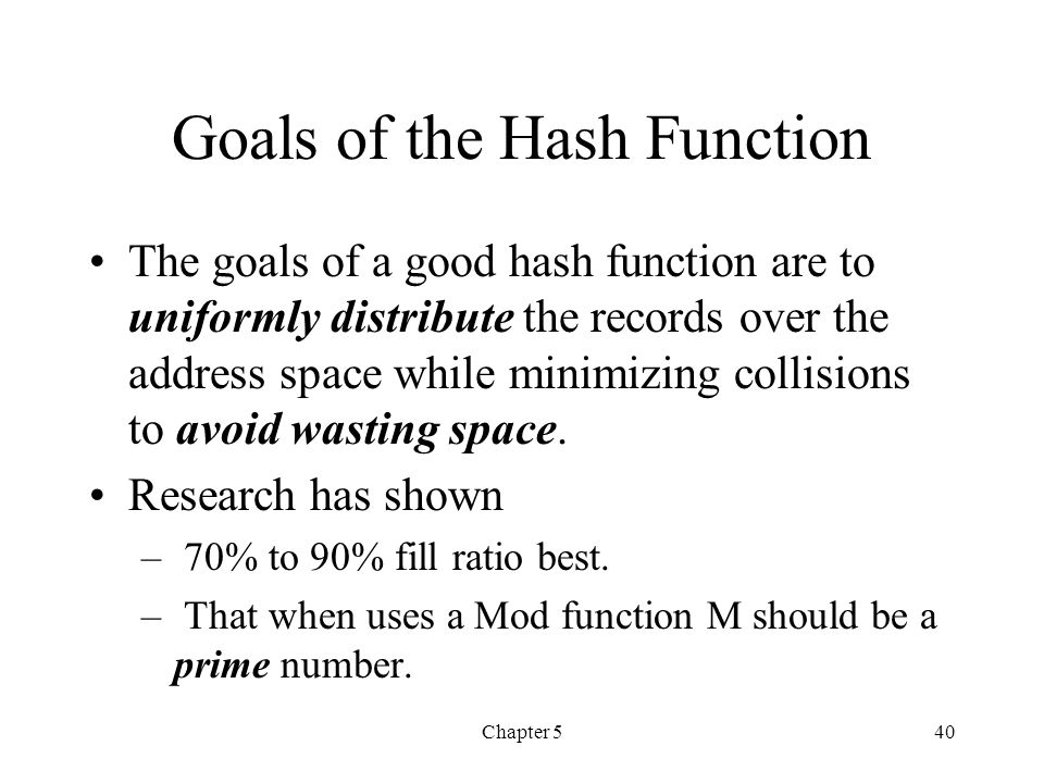 Goals of the Hash Function