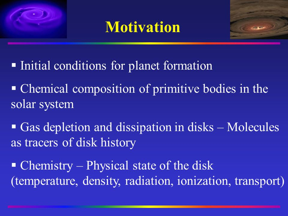 Motivation Initial conditions for planet formation