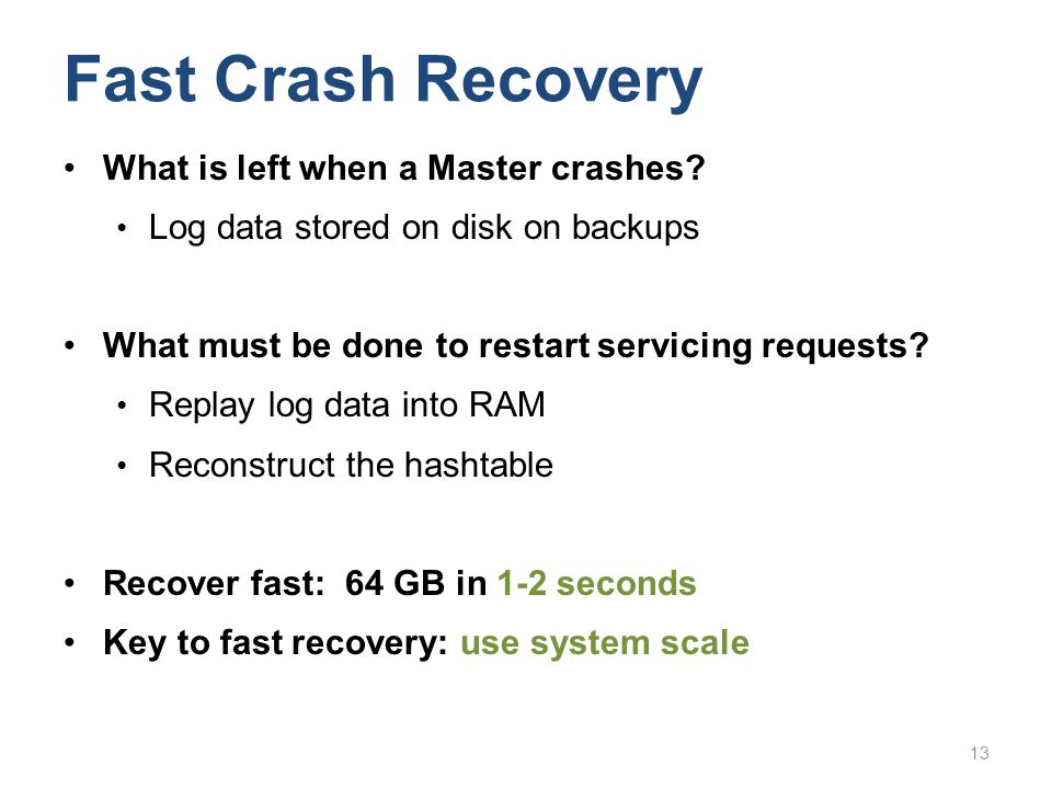 Fast Crash Recovery What is left when a Master crashes
