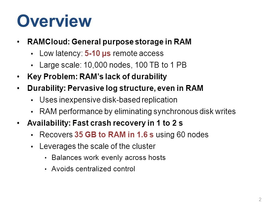 Overview RAMCloud: General purpose storage in RAM