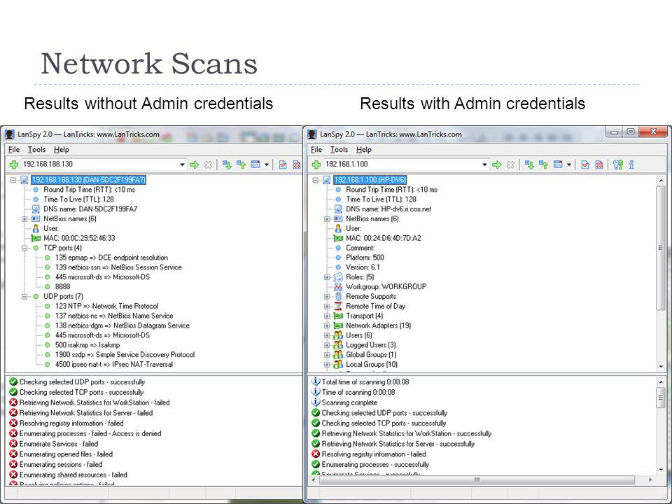 Network Scans Results without Admin credentials Results with Admin credentials