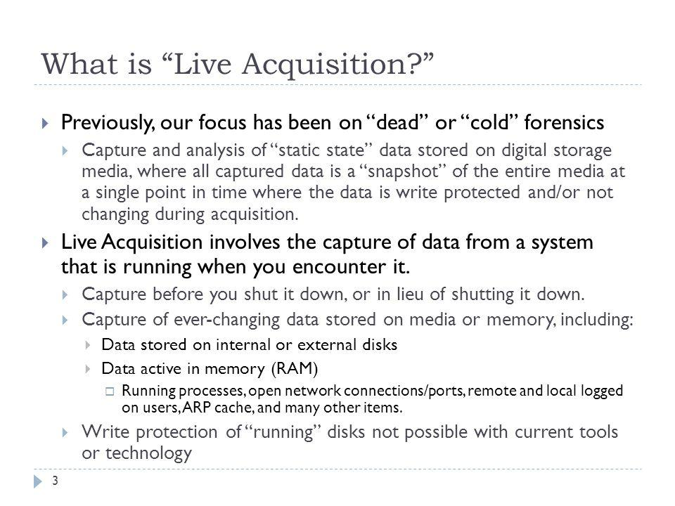 What is Live Acquisition