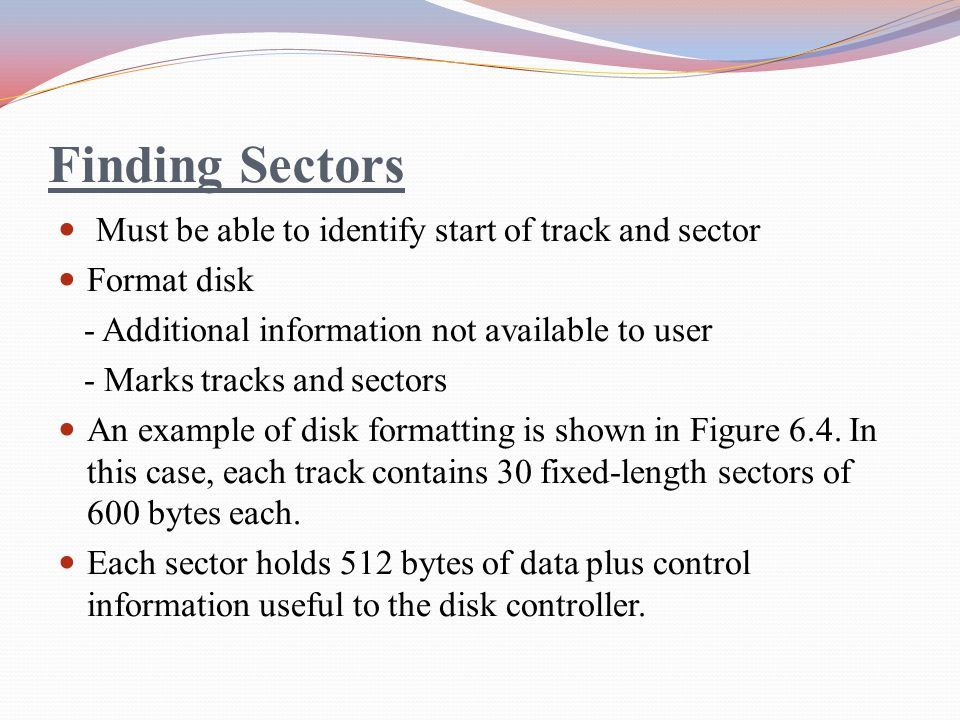 Finding Sectors Must be able to identify start of track and sector