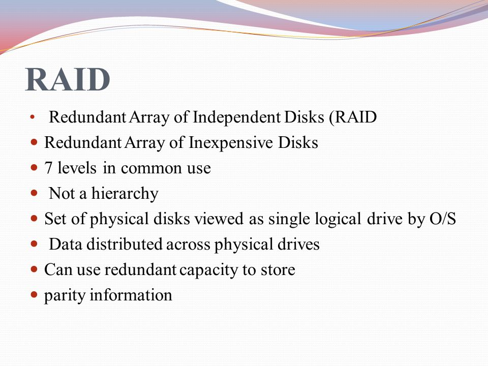 RAID Redundant Array of Independent Disks (RAID