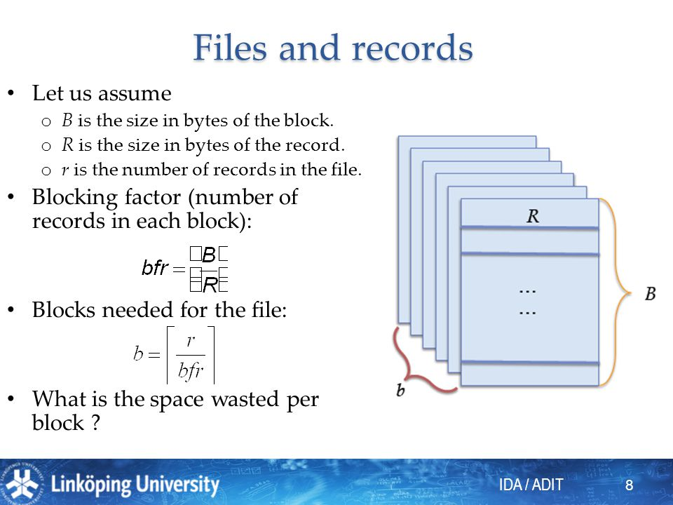 Files and records Let us assume
