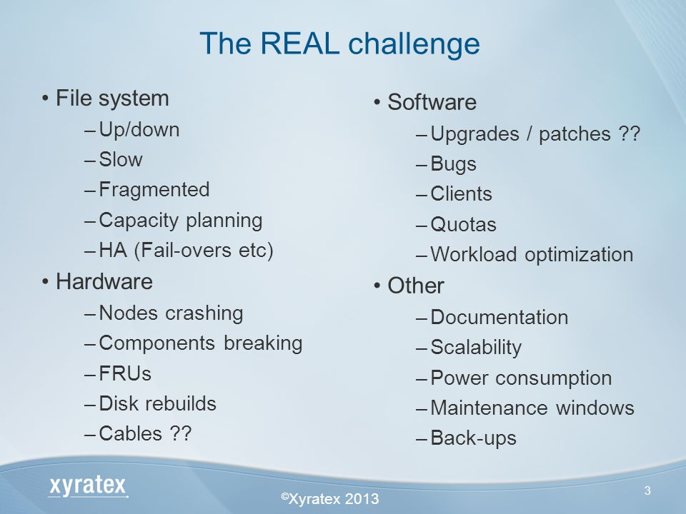 The REAL challenge File system Software Hardware Other Up/down