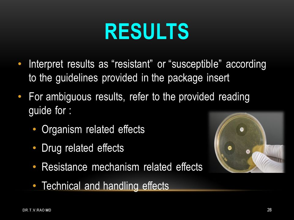 Results Interpret results as resistant or susceptible according to the guidelines provided in the package insert.