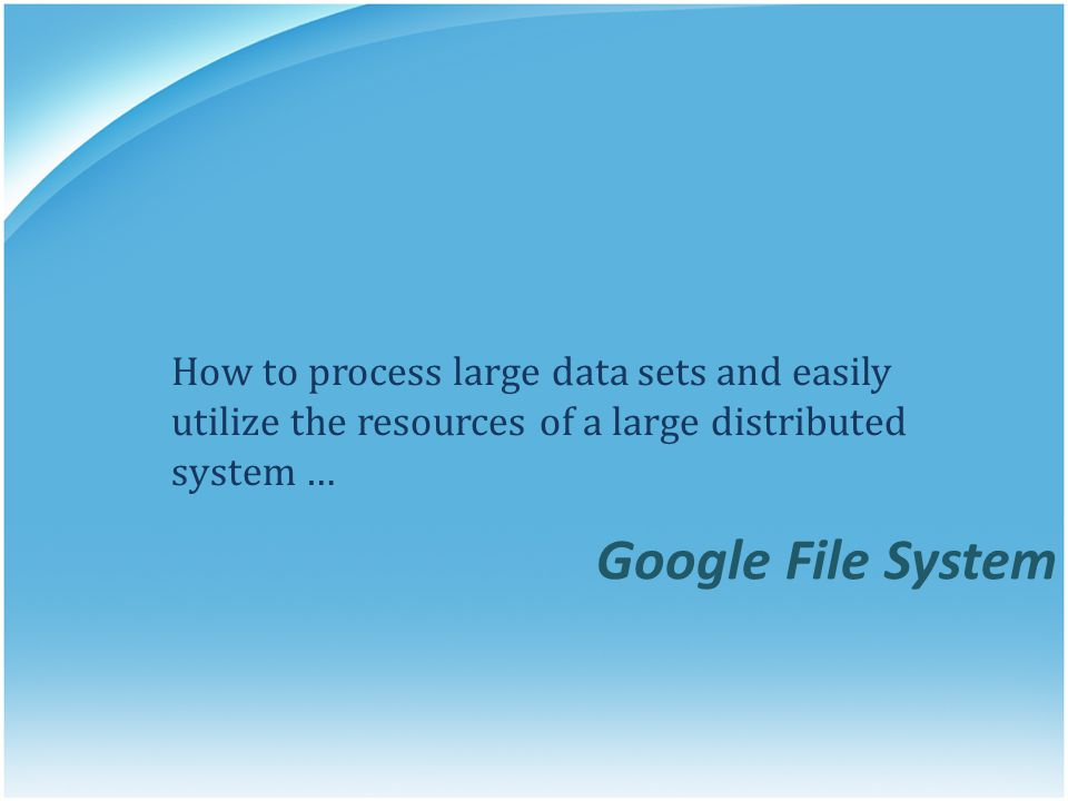 How to process large data sets and easily utilize the resources of a large distributed system …