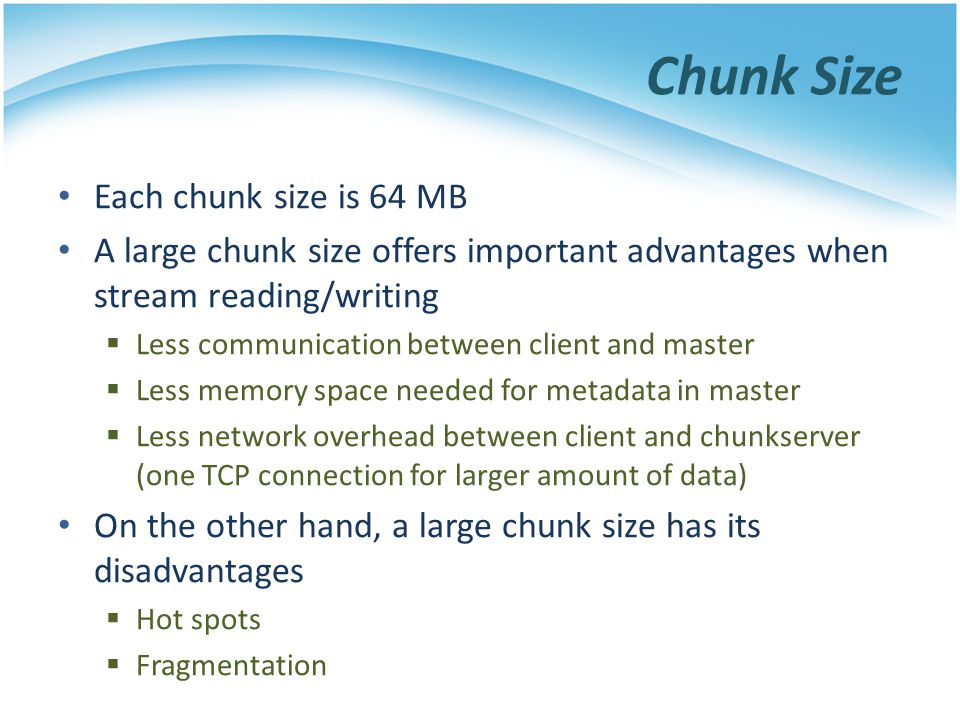 Chunk Size Each chunk size is 64 MB