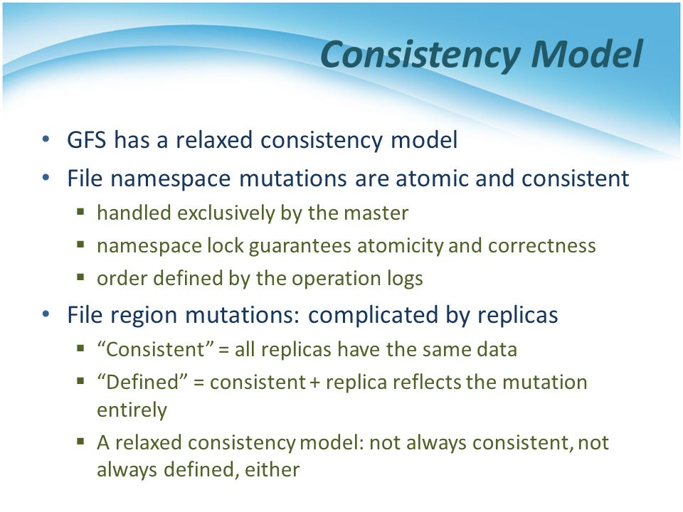 Consistency Model GFS has a relaxed consistency model