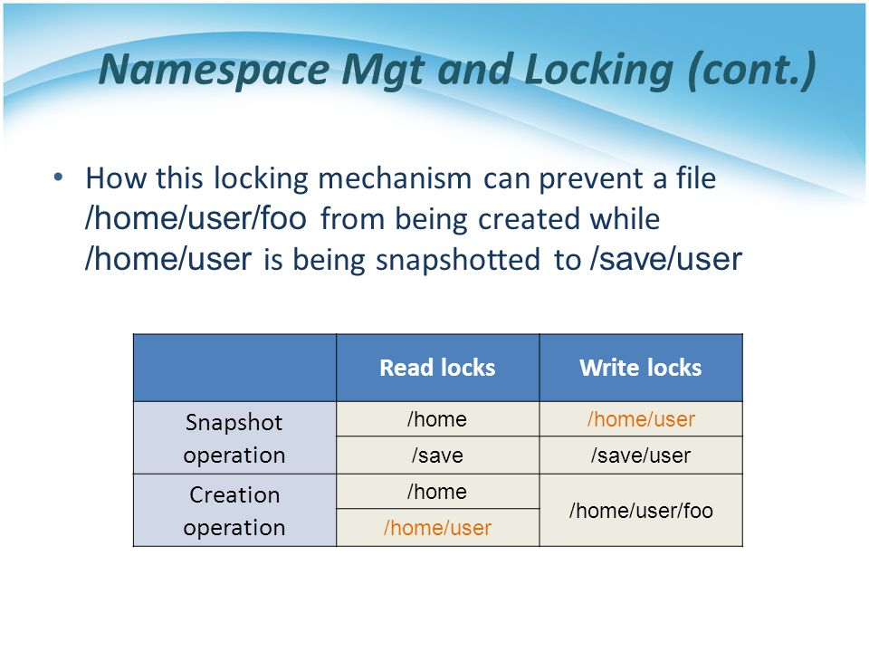 Namespace Mgt and Locking (cont.)
