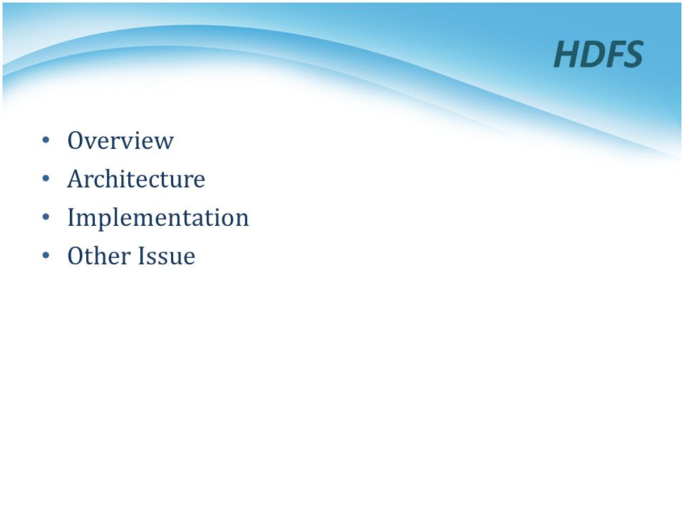 HDFS Overview Architecture Implementation Other Issue