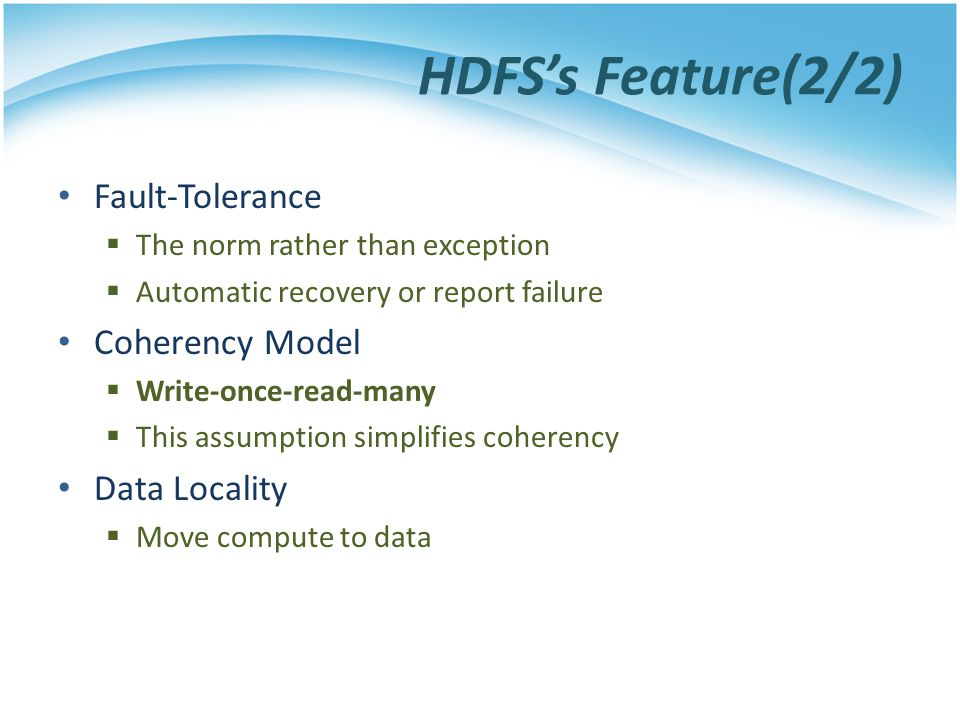 HDFS's Feature(2/2) Fault-Tolerance Coherency Model Data Locality