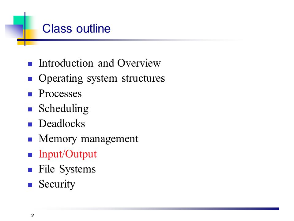 Class outline Introduction and Overview Operating system structures