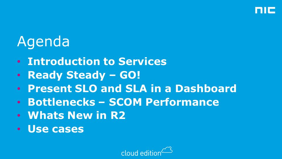 Agenda Introduction to Services Ready Steady – GO!