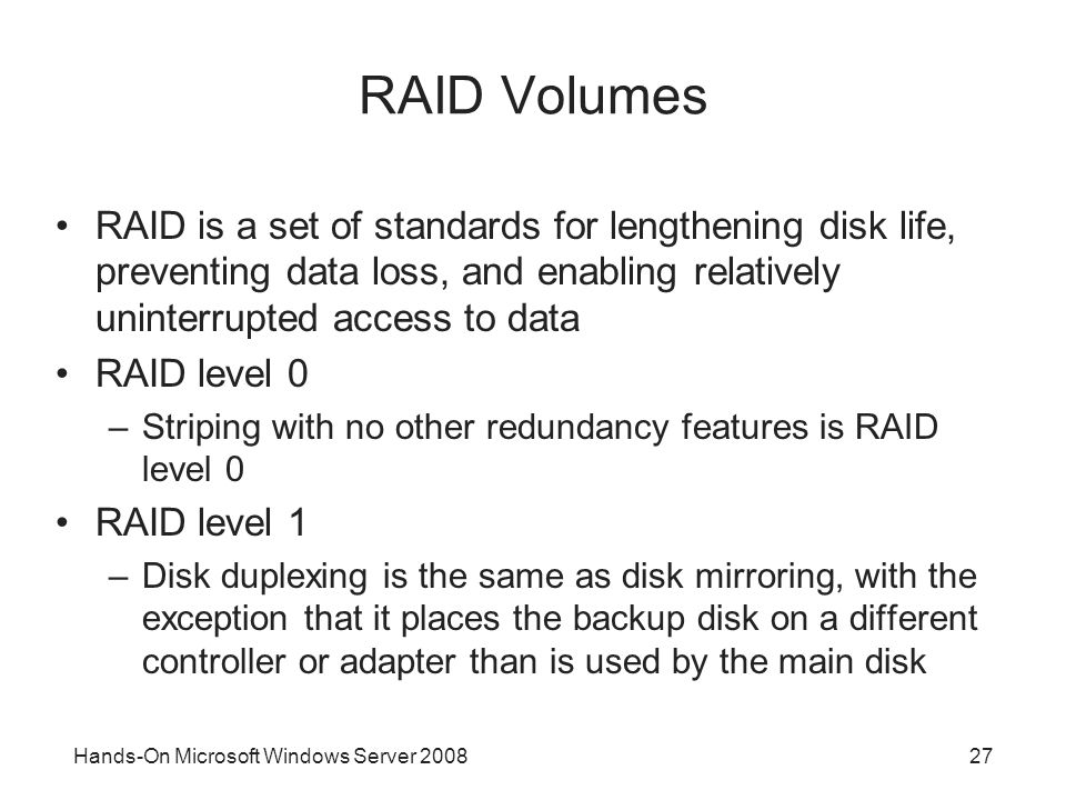 RAID Volumes RAID is a set of standards for lengthening disk life, preventing data loss, and enabling relatively uninterrupted access to data.