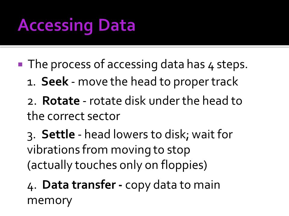 Accessing Data The process of accessing data has 4 steps.