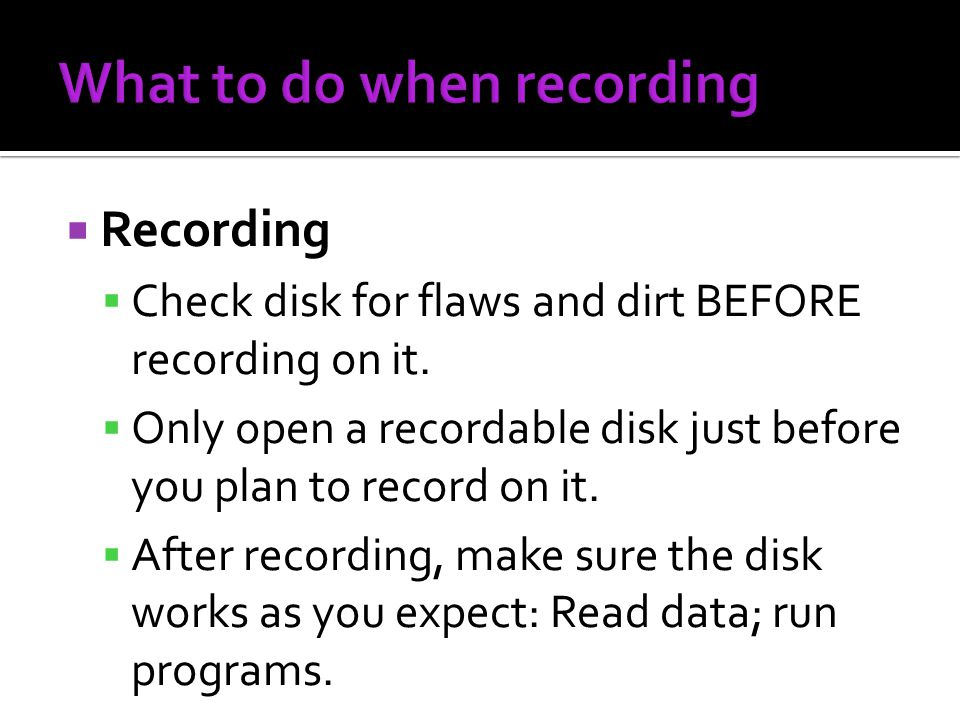 What to do when recording