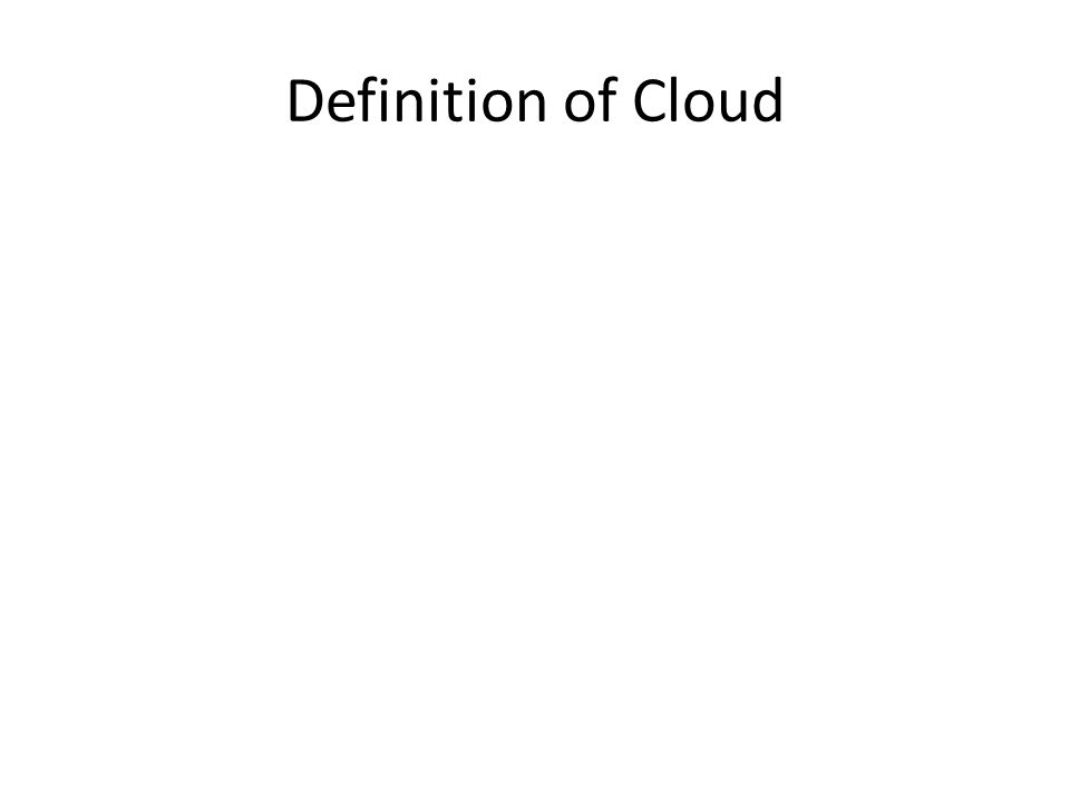 Definition of Cloud