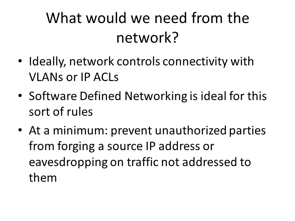 What would we need from the network
