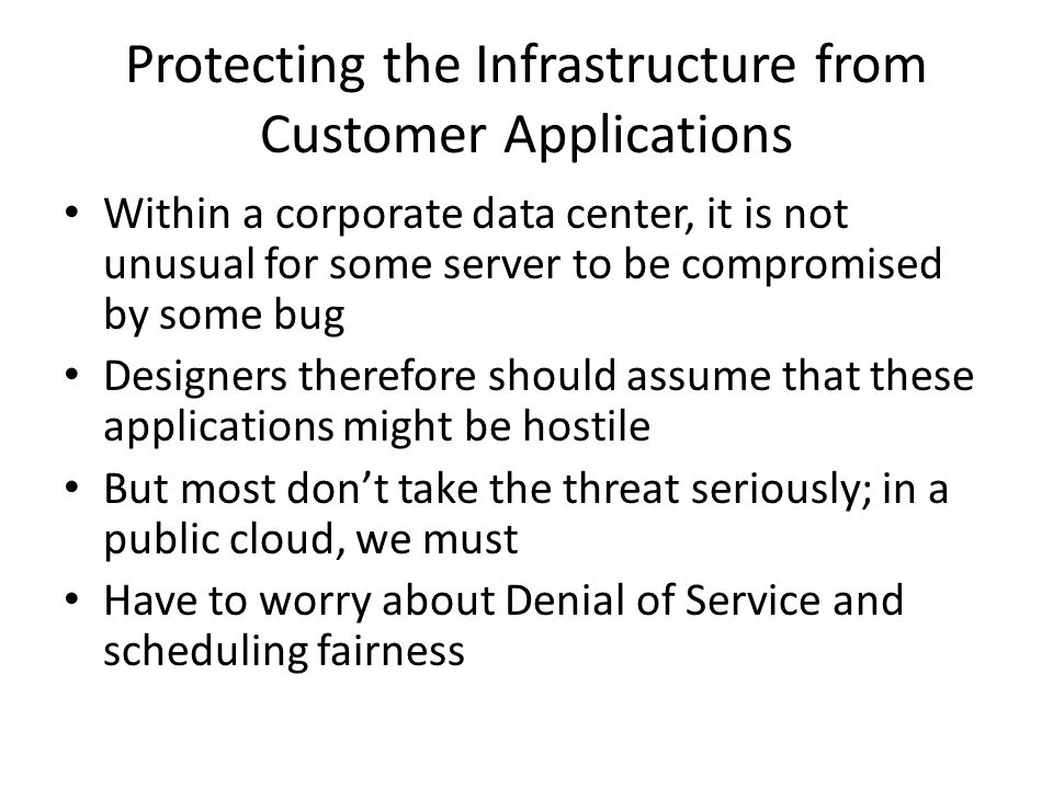 Protecting the Infrastructure from Customer Applications