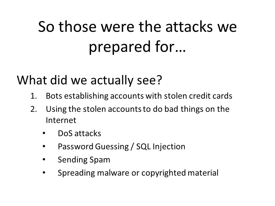 So those were the attacks we prepared for…