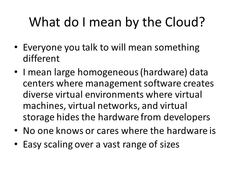 What do I mean by the Cloud