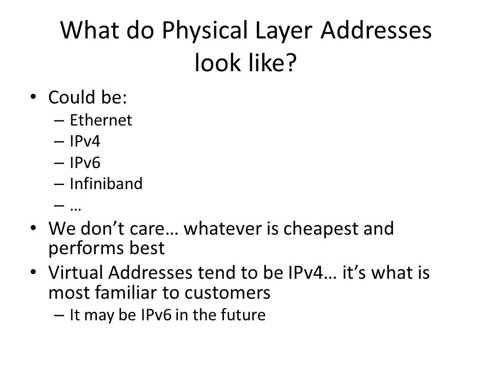 What do Physical Layer Addresses look like