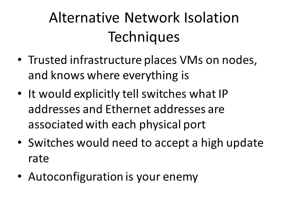 Alternative Network Isolation Techniques