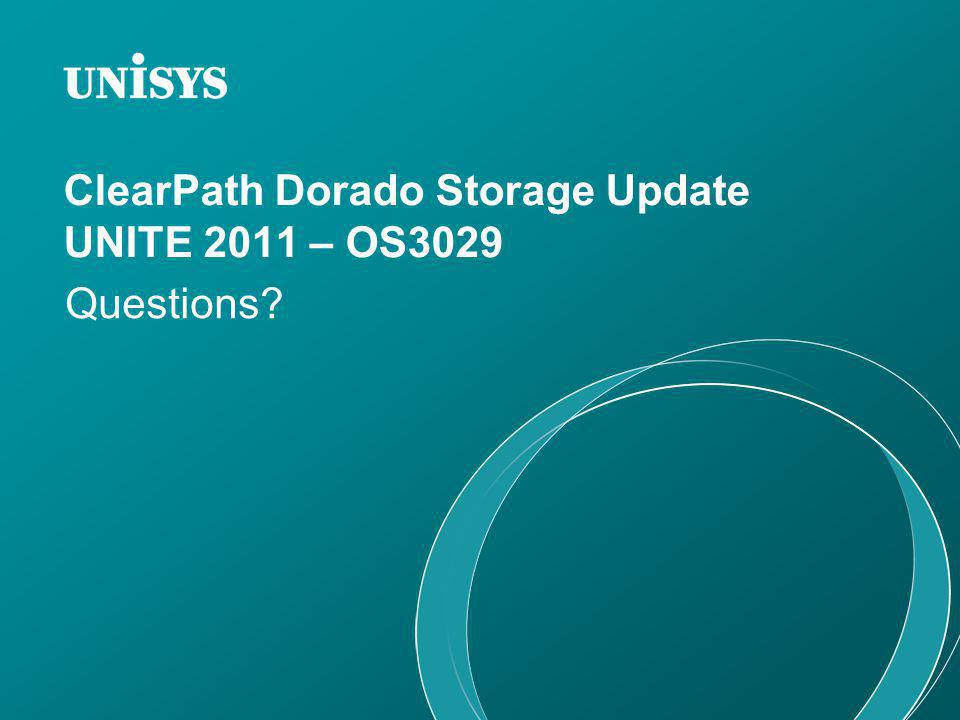 ClearPath Dorado Storage Update UNITE 2011 – OS3029
