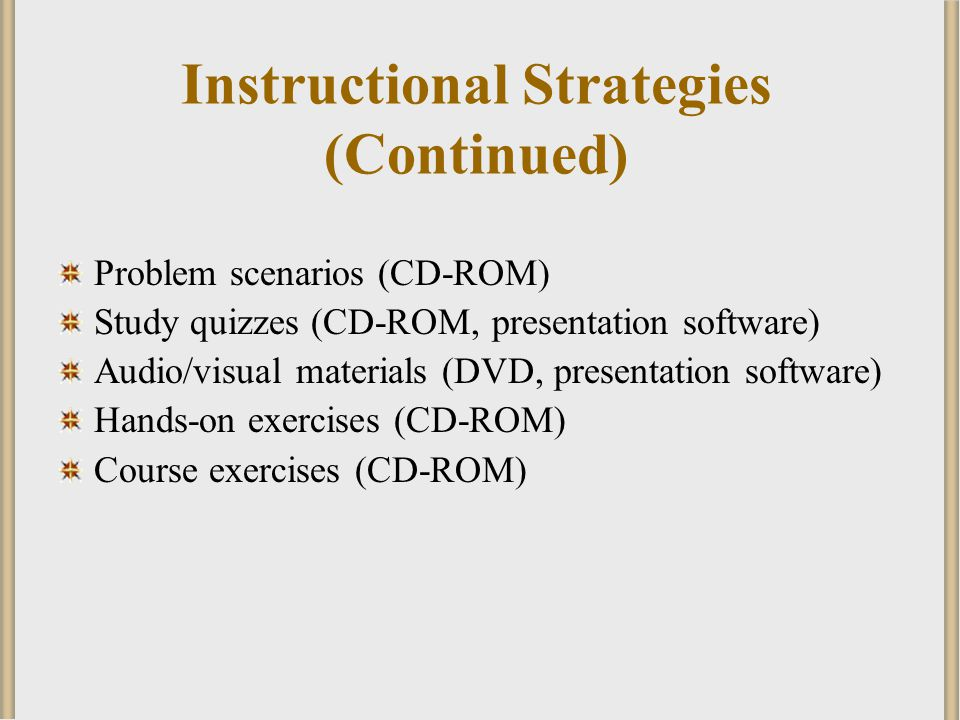 Instructional Strategies (Continued)