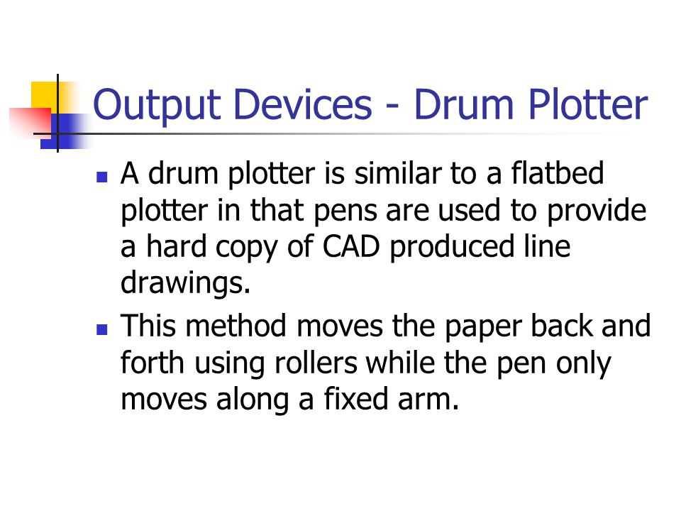 Output Devices - Drum Plotter
