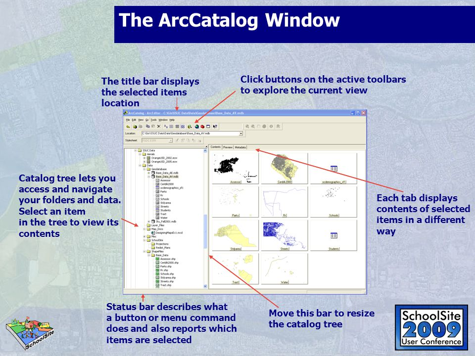 The ArcCatalog Window Click buttons on the active toolbars