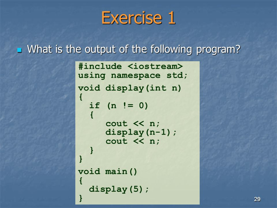 Exercise 1 What is the output of the following program