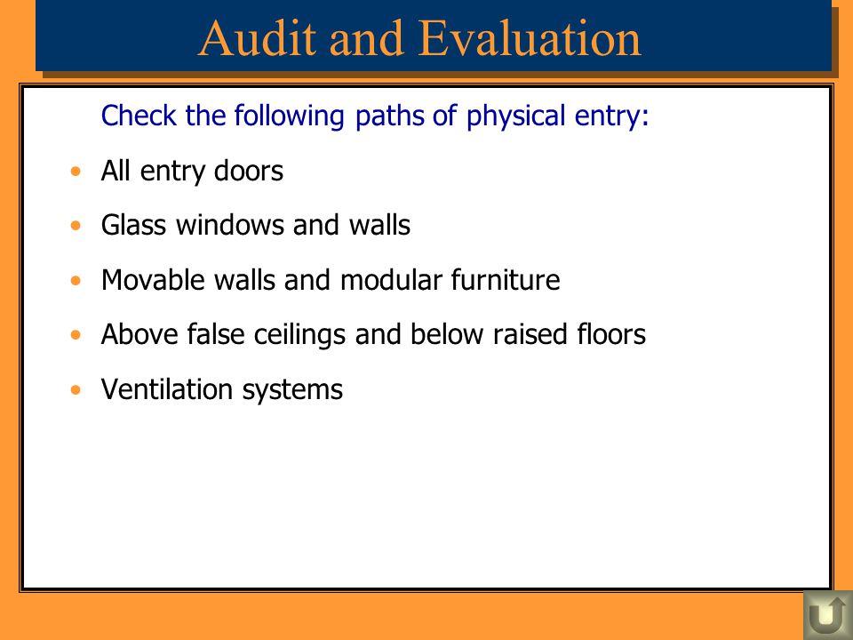 Audit and Evaluation Check the following paths of physical entry: