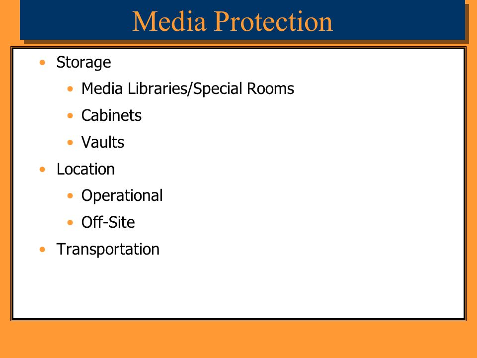 Media Protection Storage Media Libraries/Special Rooms Cabinets Vaults