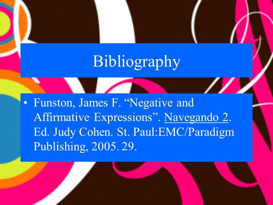 Bibliography Funston, James F. Negative and Affirmative Expressions .