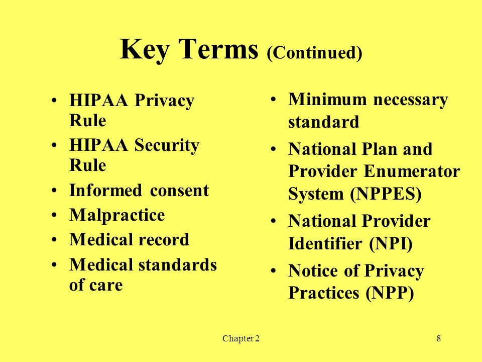 Key Terms (Continued) Minimum necessary standard
