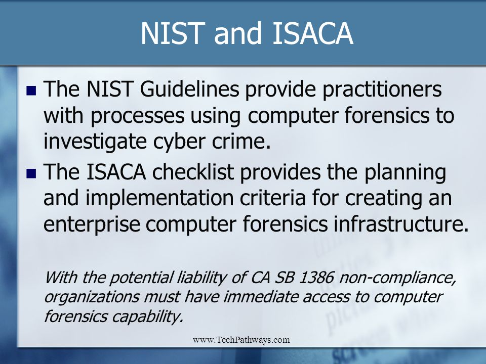 NIST and ISACA The NIST Guidelines provide practitioners with processes using computer forensics to investigate cyber crime.