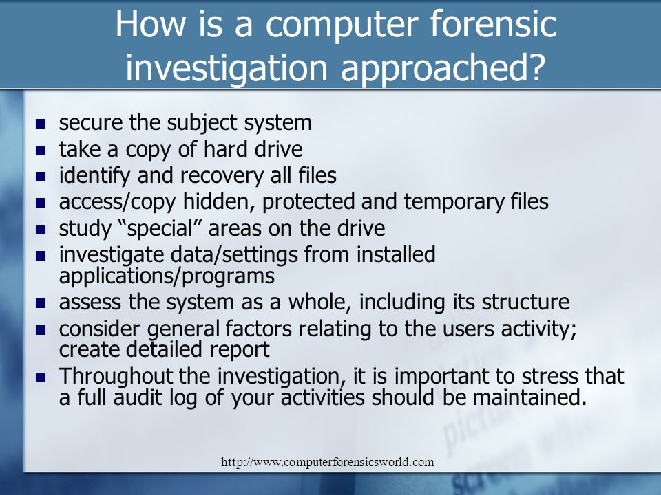 How is a computer forensic investigation approached