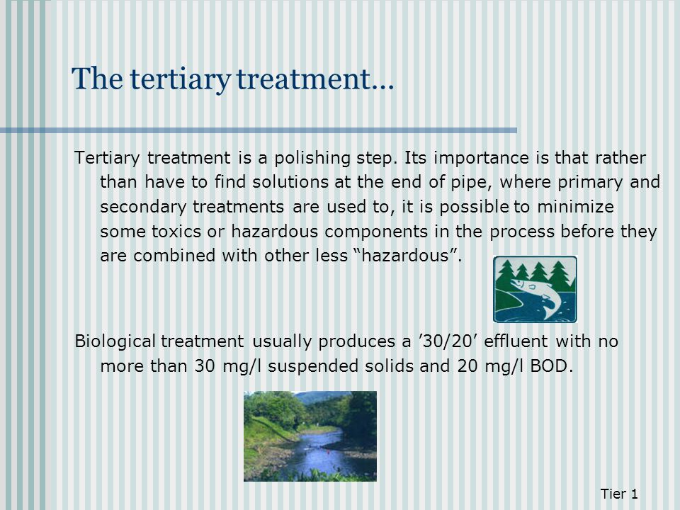 The tertiary treatment…