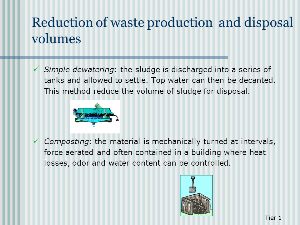 Reduction of waste production and disposal volumes
