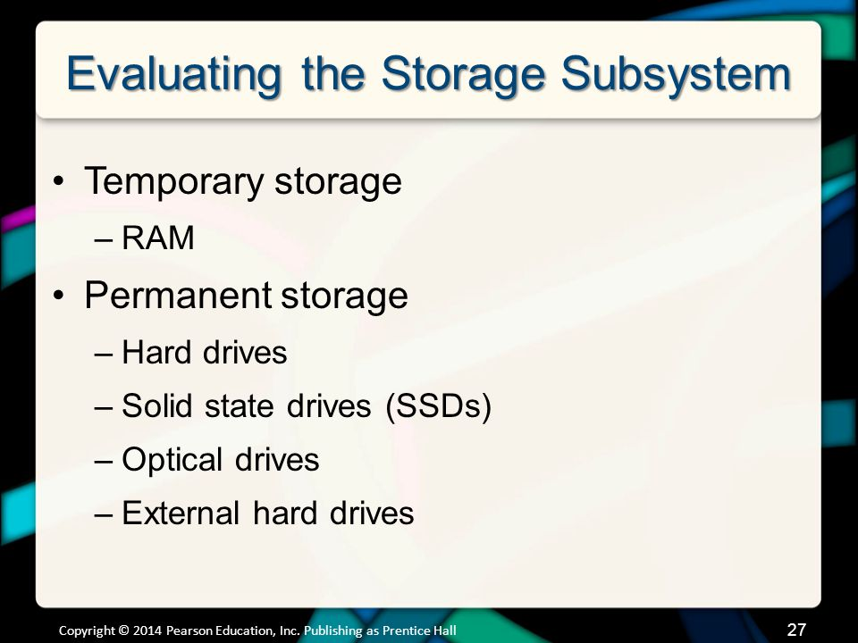 Evaluating the Storage Subsystem Mechanical Hard Drives